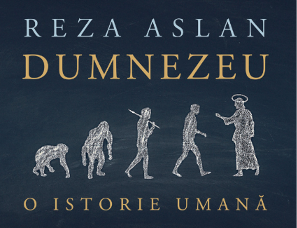 Dumnezeu, o istorie umană, de Reza Aslan
