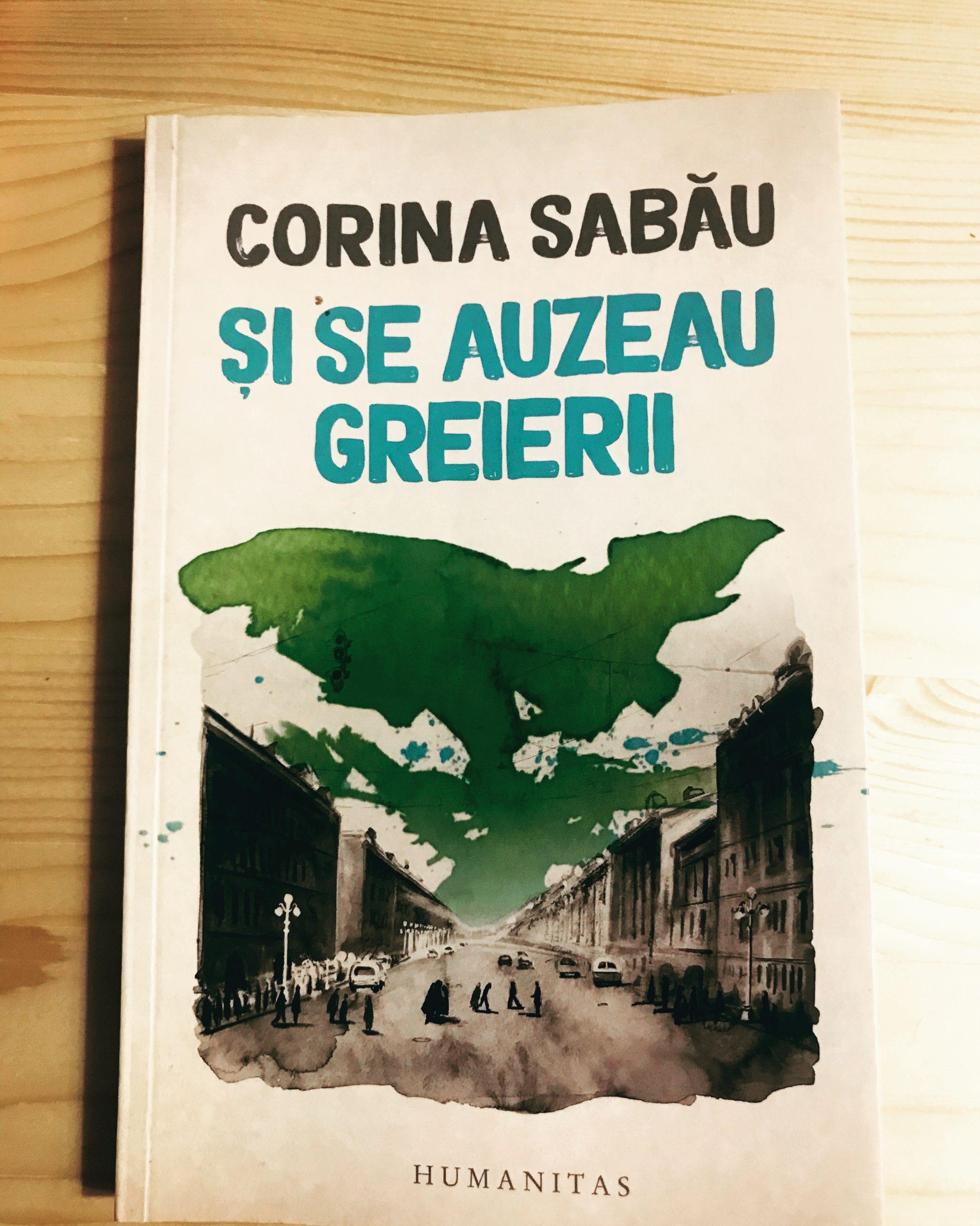 Și se auzeau greierii, Corina Sabău