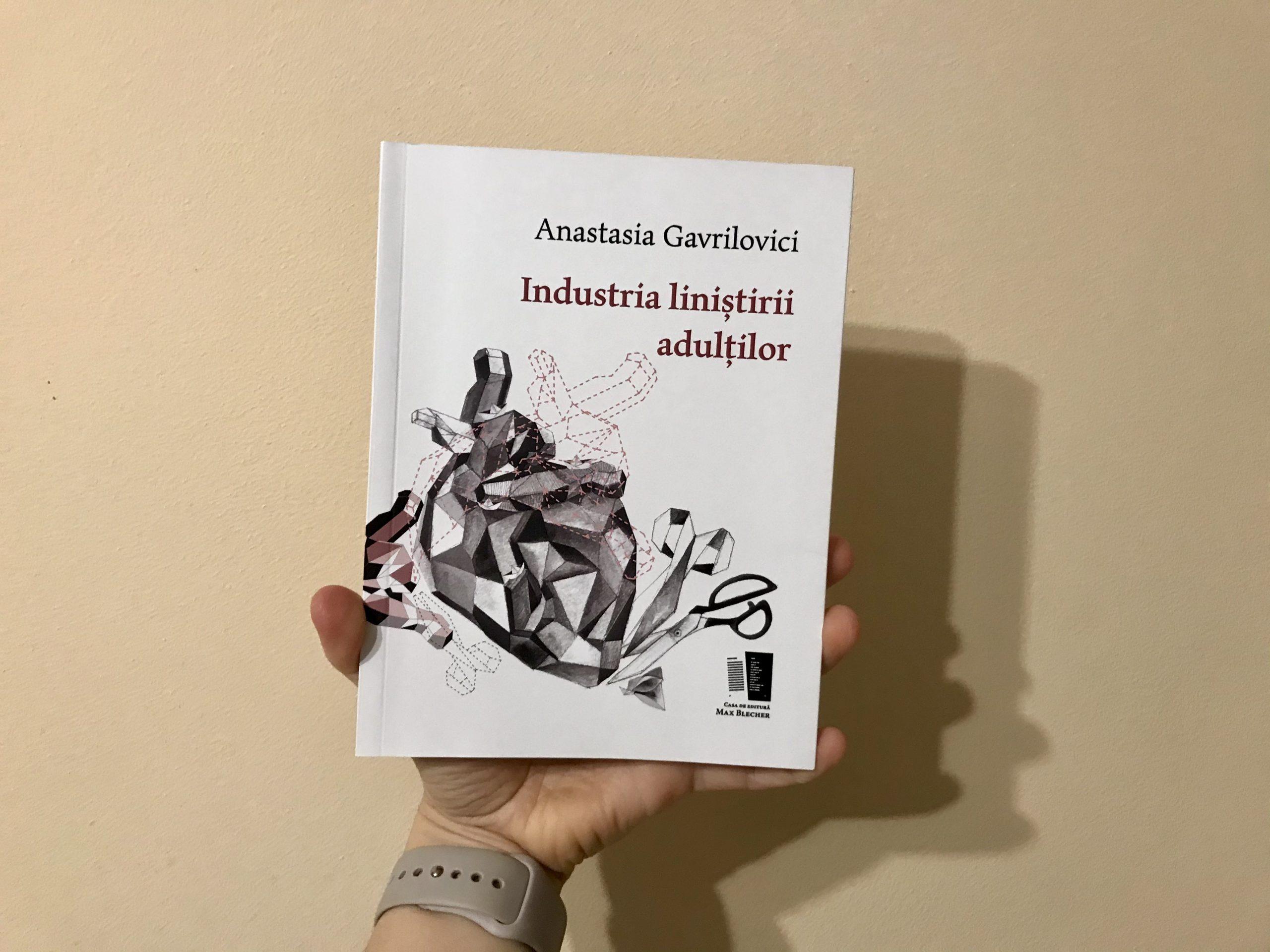 Industria liniștirii adulților, Anastasia Gavrilovici
