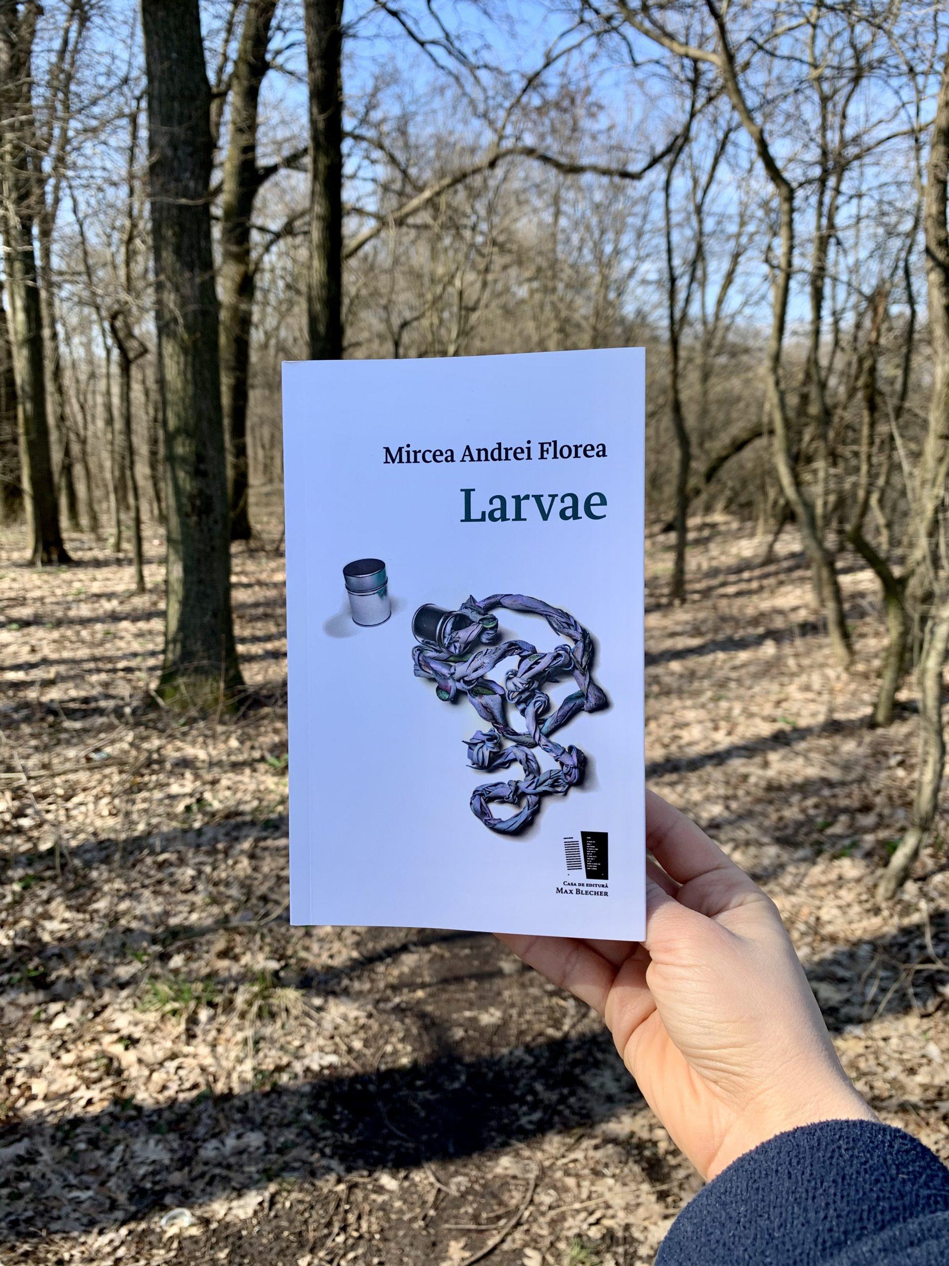 Larvae, Mircea Andrei Florea
